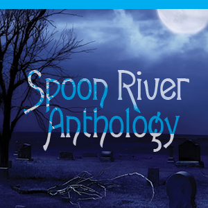 Spoon River Anthology @ Keyano Theatre | Fort McMurray | Alberta | Canada