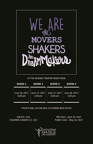 We are the Movers, Shakers and Dreammakers @ Keyano Theatre  | Fort McMurray | Alberta | Canada