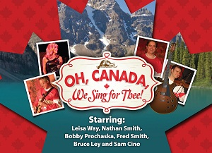Oh Canada We Sing For Thee @ Keyano Theatre | Fort McMurray | Alberta | Canada