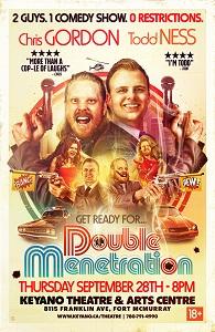 The Double MENetration Comedy Show @ Keyano Theatre | Fort McMurray | Alberta | Canada