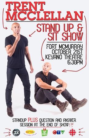 Trent McClellan-Stand Up & Sit Show @ Keyano Main Theatre   Fort McMurray   Alberta   Canada